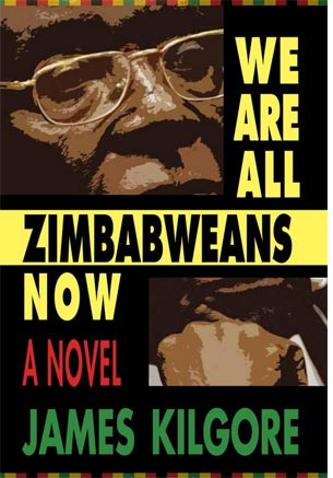 'We are all Zimbabweans now' - a novel by James Kilgore