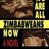 History and Fiction in the Writing of 'We Are All Zimbabweans Now'